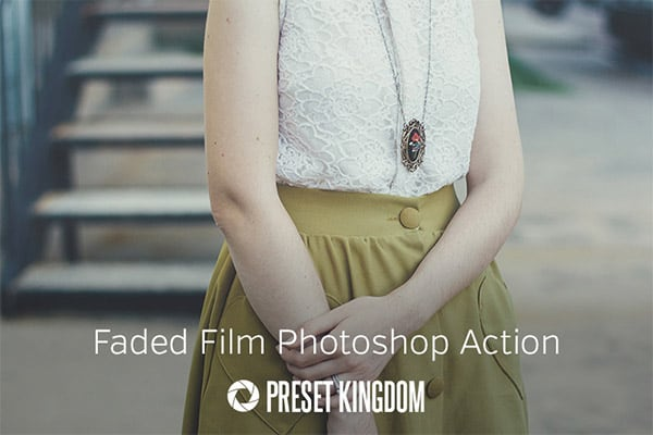 Faded Film Effect Photoshop Actions