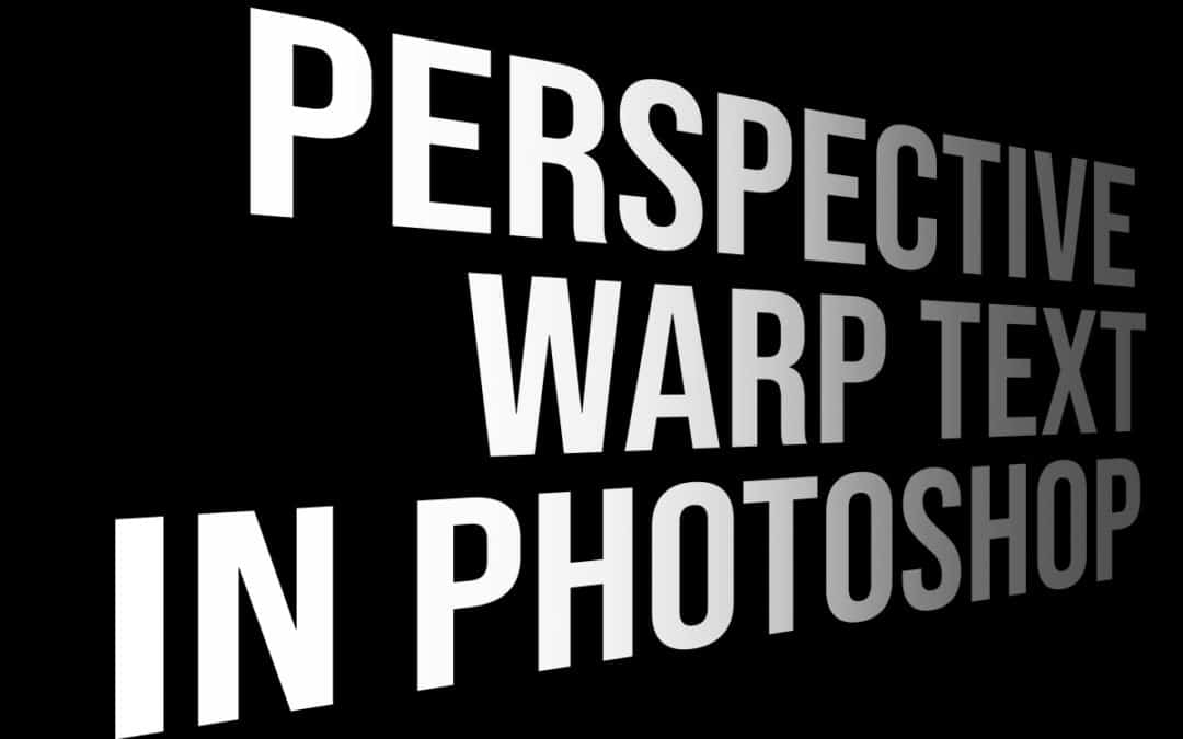 How to Perspective Warp Text in Photoshop