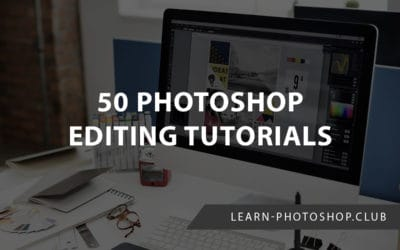50 Photoshop Editing Tutorials