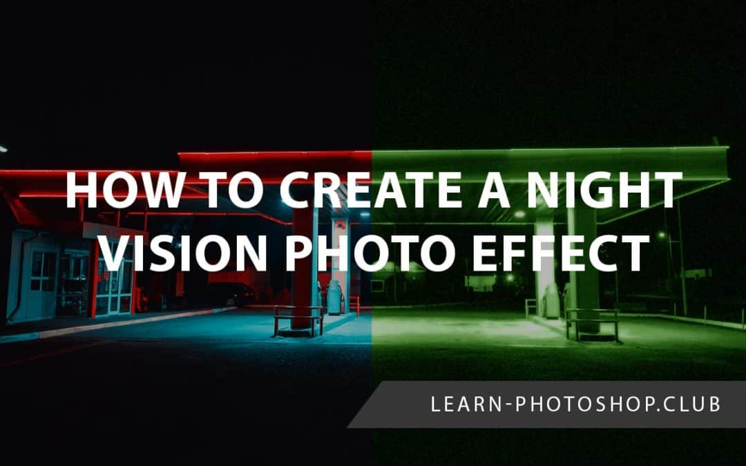 How to Create a Night-vision Photo Effect