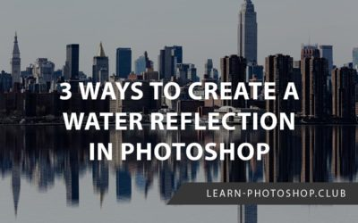 3 Ways to Create a Water Reflection in Photoshop